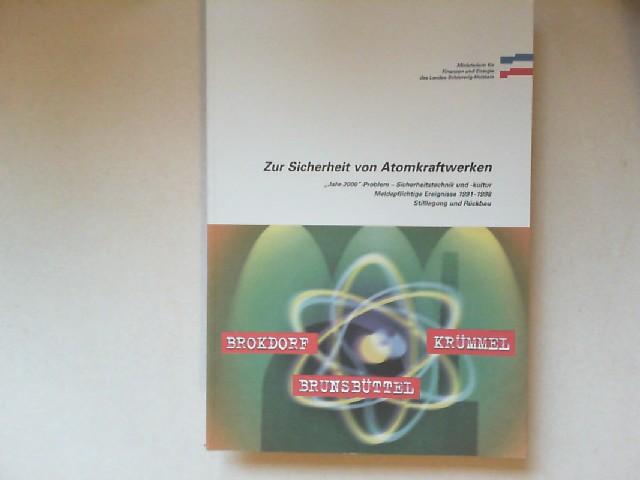 """Ministerium für Finanzen und Energie (Hg.): Zur Sicherheit von Atomkraftwerken. """"Jahr-2000""""-Problem-Sicherheitstechnik und -kultur. Meldepflichtige Ereignisse 1991-1998. Stilllegung und Rückbau."""