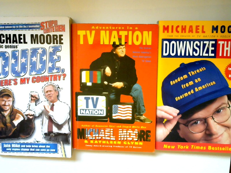 Moore, Michael and Kathleen Glynn: 3 Bücher zusammen - Michael Moore: 1) Dude, Where`s My Country ?; 2) Downsize this!; 3) Michael Moore/ Kathlenn Glynn: Adventures in a TV Nation.