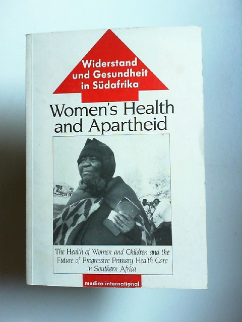 Wright, Marcia: Women`s health and apartheid : the health of women and children and the future of progressive primary health care in Southern Africa , proceedings of the Third Workshop of the Project on Poverty, Health and the State in Southern Africa, he