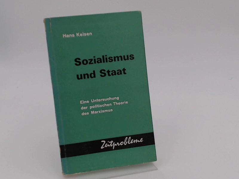 Hans, Kelsen: Sozialismus und Staat. Eine Untersuchung der politischen Theorie des Marxismus.