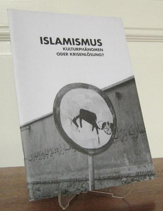 Kritik und Praxis Berlin (Hrsg.): Islamismus - Kulturphänomen oder Krisenlösung? Mit Beiträgen von Aziz Al-Azmeh, Jörn Schulz, Sabah Alnasseri, Moishe Postone, Jochen Müller und Udo Wolter.
