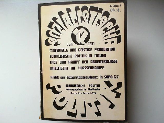 Langfermann, Bernard u.a. (Hg.): Sozialistische Politik 3. Jahrgang Nr. 12 Juli 1971: Materielle und geistige Produktion; Sozialistische Politik in Italien; Lage und Kampf der Arbeiterklasse; Intelligenz im Klassenkampf