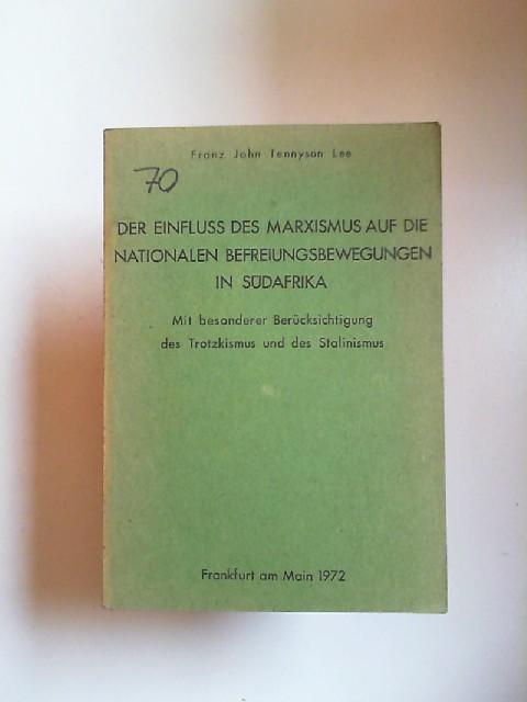 Lee, Franz John Tennyson: Der Einfluss des Marxismus auf die nationalen Befreiungsbewegungen in Südafrika. Mit besonderer Berücksichtigung des Trotzkismus und des Stalinismus