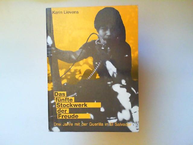 Lievens, Karin: Das fünfte Stockwerk der Freude : drei Jahre mit der Guerilla in El Salvador. Ediciones Sistema Radio Venceremos (Hrsg.)