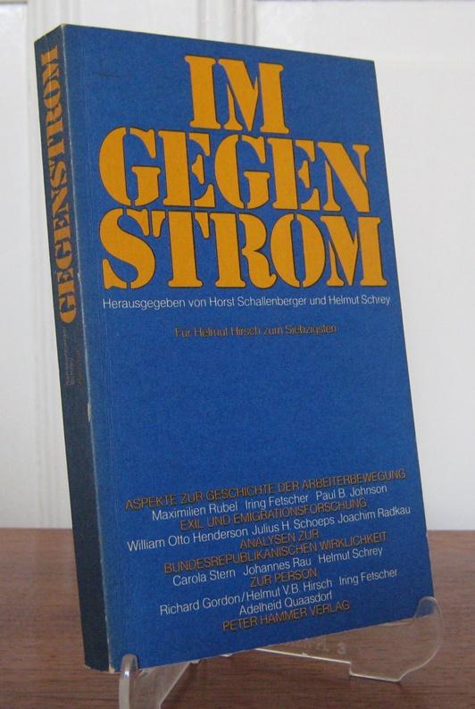 Schallenberger, Ernst Horst und Helmut Hirsch (Hgg.): Im Gegenstrom. Für Helmut Hirsch zum 70.
