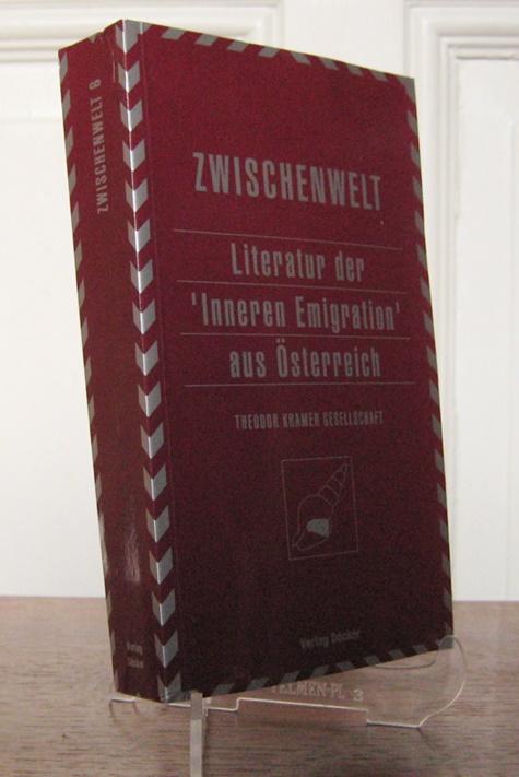 """Holzner, Johann und Karl Müller (Hgg.): Literatur der """"Inneren Emigration aus Österreich"""". Hrsg. im Auftrag der Theodor Kramer Gesellschaft. [Zwischenwelt, Bd. 6]."""