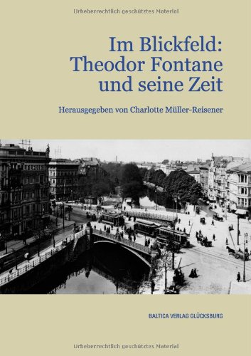 Müller-Reisener, Charlotte [Hrsg.]: Im Blickfeld: Theodor Fontane und seine Zeit. hrsg. von Charlotte Müller-Reisener