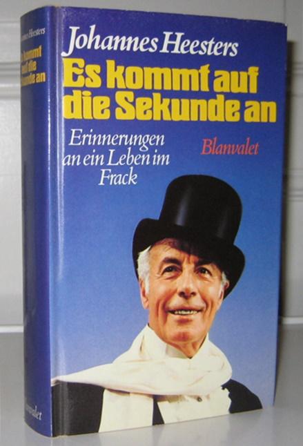 Heesters, Johannes: Es kommt auf die Sekunde an. Erinnerungen an ein Leben im Frack. (Signiertes Exemplar). Nach Gesprächen aufgezeichnet von Willibald Eser.