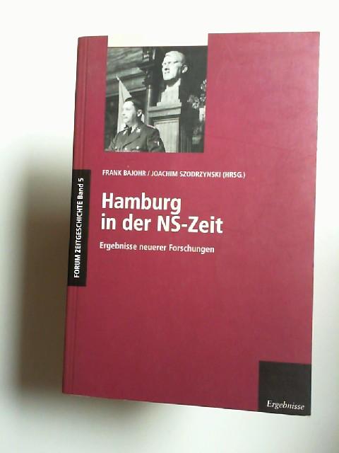 Bajohr, Frank und Joachim Szodrzynski (Hg.): Hamburg in der NS-Zeit. Ergebnisse neuerer Forschungen. [Forum Zeitgeschichte Band 5]