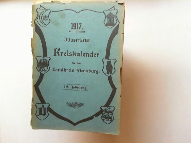 Illustrierter Kreiskalender für den Landkreis Flensburg 12. Jahrgang 1917.
