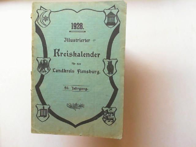 Illustrierter Kreiskalender für den Landkreis Flensburg 23. Jahrgang 1928.