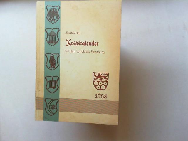 Illustrierter Kreiskalender für den Landkreis Flensburg 37. Jahrgang 1958.