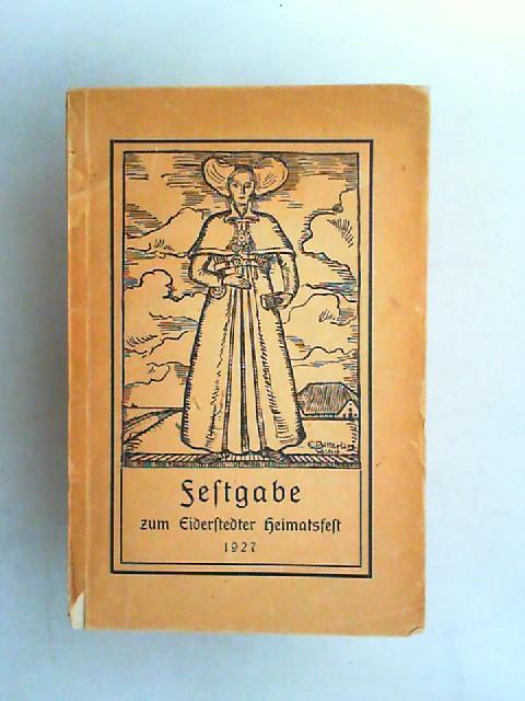 Kreiskommission für Heimatkunde und Geerkens-Schlapphörn (Hrsg.): Festgabe zum Eiderstedter Heimatsfest 1927.