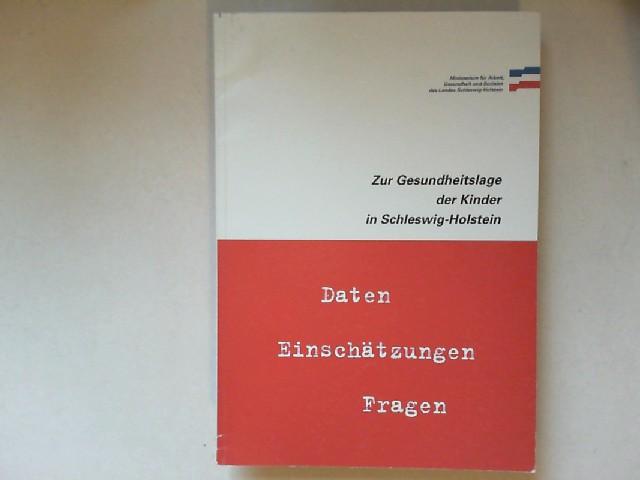 Ministerium für Arbeit, Gesundheit und Soziales des Landes Schleswig-Holstein (Hg.): Zur Gesundheitslage der Kinder in Schleswig-Holstein. Daten, Einschätzungen, Fragen.