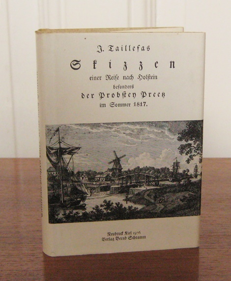Taillefas, J.: Skizzen einer Reise nach Holstein besonders der Probstey Preetz im Sommer 1817.