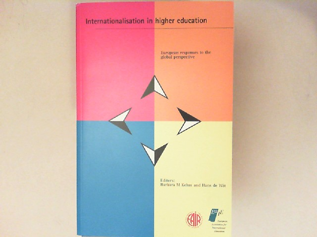 Kehm, Barbara M. and Hans de Wit (ed.): Internationalisation in higher education. European responses to the global perspective.