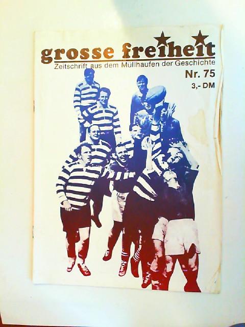 gf-Power Kollektiv [Hrsg.]: Große Freiheit. Zeitschrift aus dem Müllhaufen der Gesellschaft. [Nr. 75]
