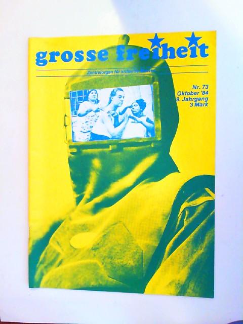 gf-Power Kollektiv [Hrsg.]: Große Freiheit. Zentralorgan für Kritische Massen. [Nr. 73. Oktober `84. 9. Jahrgang.]