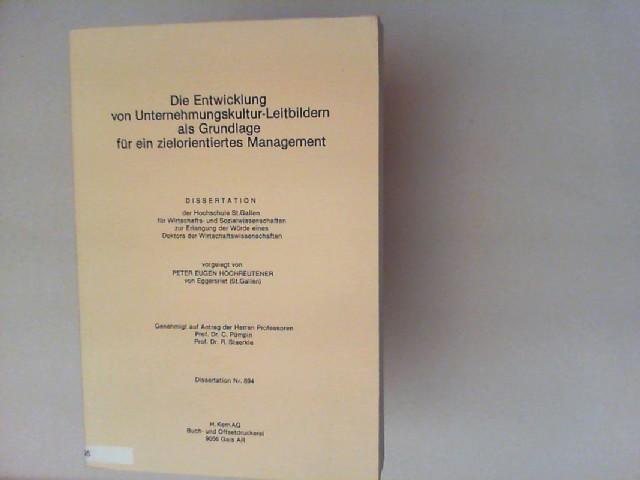 Hochreutener, Peter Eugen: Die Entwicklung von Unternehmenskultur-Leitbildern als Grundlage für ein zielorientiertes Management. Dissertation.