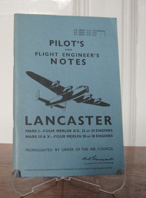 Order of the Air Council (Hrsg.): Pilot`s and Flight Engineer`s notes. Lancaster. Mark I - Four Merlin XX, 22 or 24 engines. Mark III & X - Four Merlin 28 or 38 engines. Promulgated by order of the Air Council.