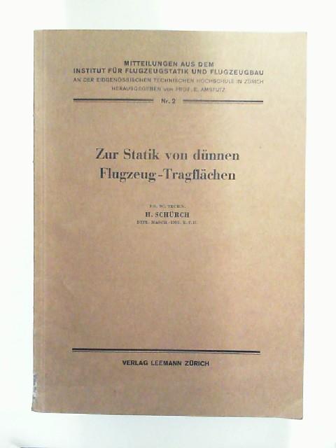 Schürch, H.: Zur Statik von dünnen Flugzeug-Tragflächen. [Mitteilungen aus dem Institut für Flugeugstatik und Flugzeugbau, Nr. 2]