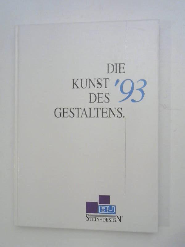 o.A: Die Kunst des Gestaltens. `93. Stein + Design.