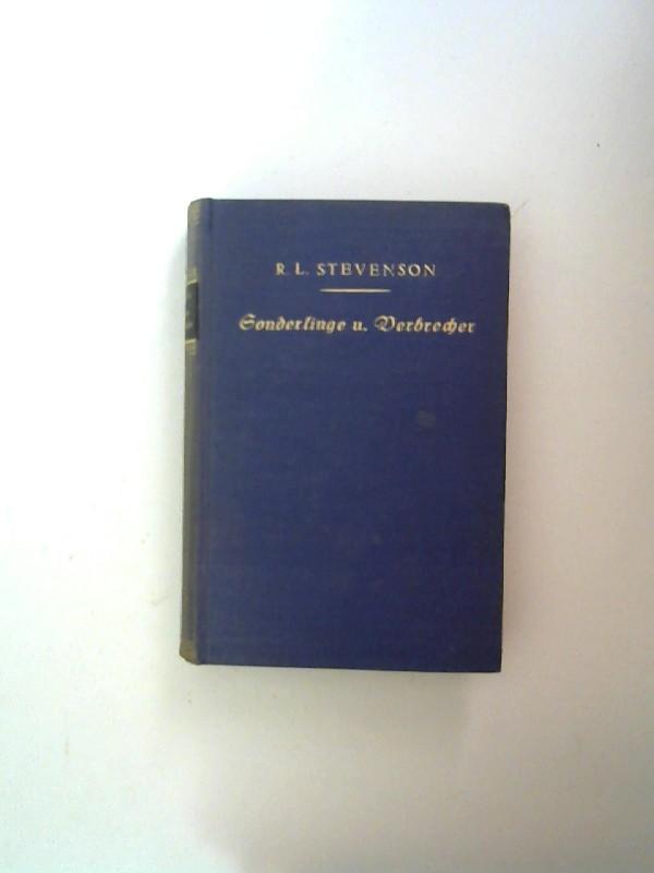 Stevenson, Robert Louis: Zwei Bücher in einem Band - Robert Louis Stevenson: Sonderlinge und Verbrecher. Unheimliche Geschichten. Inhalt: 1) Dr. Jekyll and Mr. Hyde und andere Erzählungen. 2) Des Rajahs Diamant/ Der Selbstmordklub.