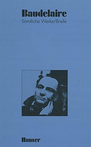 Baudelaire, Charles: Aufsätze zur Literatur und Kunst. 1857-1860. Übersetzung von Friedhelm Kemp und Bruno Streiff. [Sämtliche Werke/ Briefe; Bd. 5].