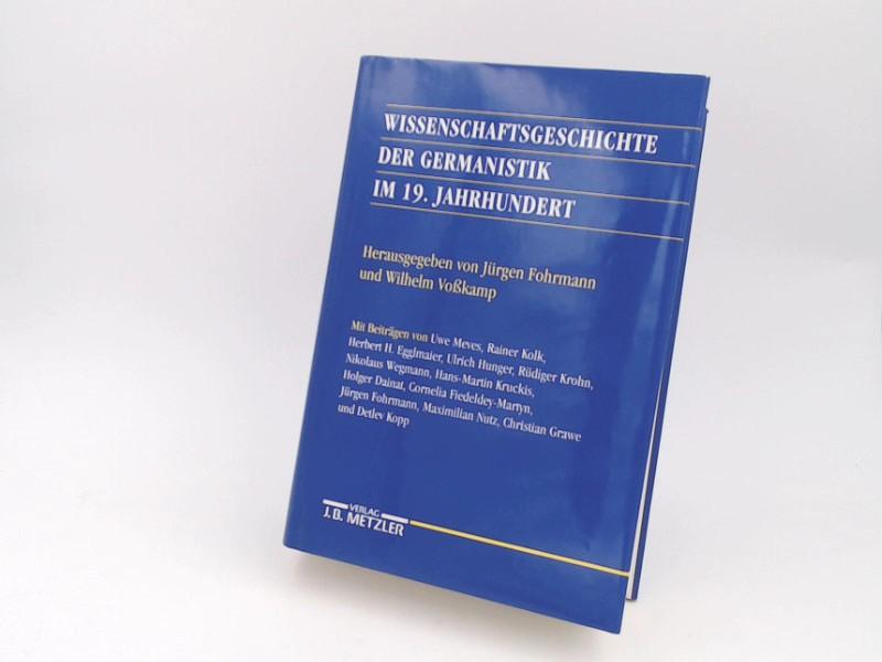 Fohrmann, Jürgen, Wilhelm Voßkamp (Hg.) Uwe Meves u. a.: Wissenschaftsgeschichte der Germanistik im 19. Jahrhundert.