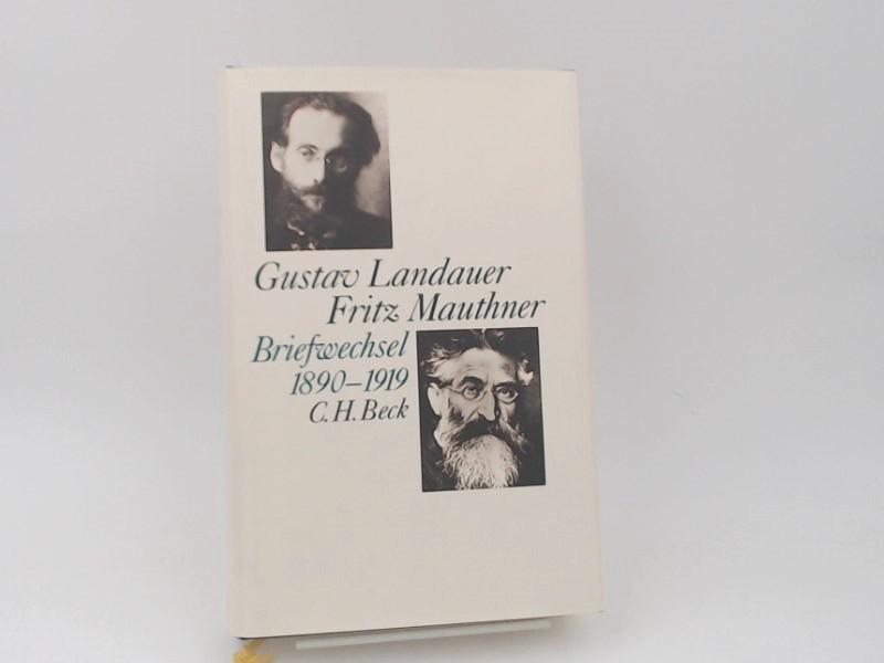 Landauer, Gustav, Fritz Mauthner und Hanna Delf von Wolzogen (Bearb.): Gustav Landauer - Fritz Mauthner: Briefwechsel : 1890 - 1919.