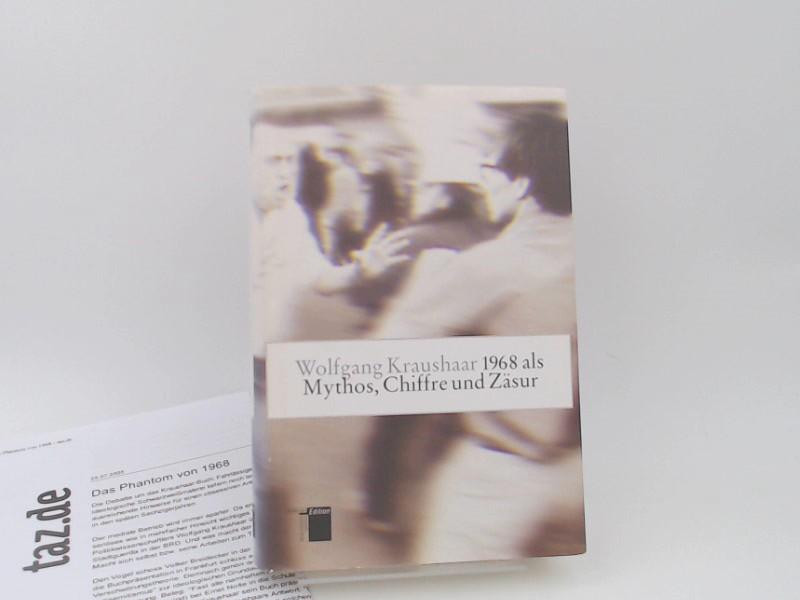 Kraushaar, Wolfgang (Verfasser): 1968 als Mythos, Chiffre und Zäsur.