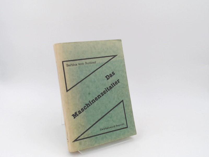 Suttner, Bertha von: Das Maschinenzeitalter. [Reihe Zwiebelzwerg-Reprint]