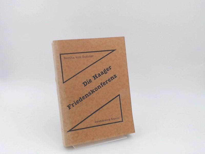 Suttner, Bertha von: Die Haager Friedenskonferenz. Reprint. [Reihe Zwiebelzwerg-Reprint]