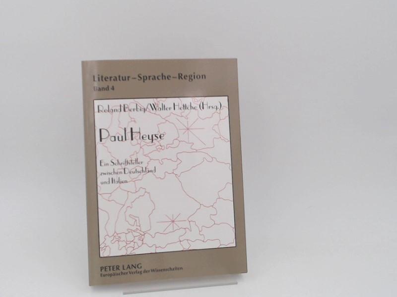 Berbig, Roland (Herausgeber) und Walter Hettche (Herausgeber): Paul Heyse : ein Schriftsteller zwischen Deutschland und Italien. [Literatur - Sprache - Region ; Bd. 4]