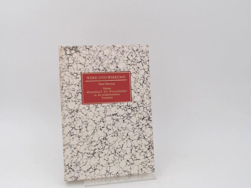 """Henning, Hans (Herausgeber) und Heinrich Heine: Heines """"Deutschland, ein Wintermärchen"""" in der zeitgenössischen Rezeption. [Werk und Wirkung ; Bd. 3]"""