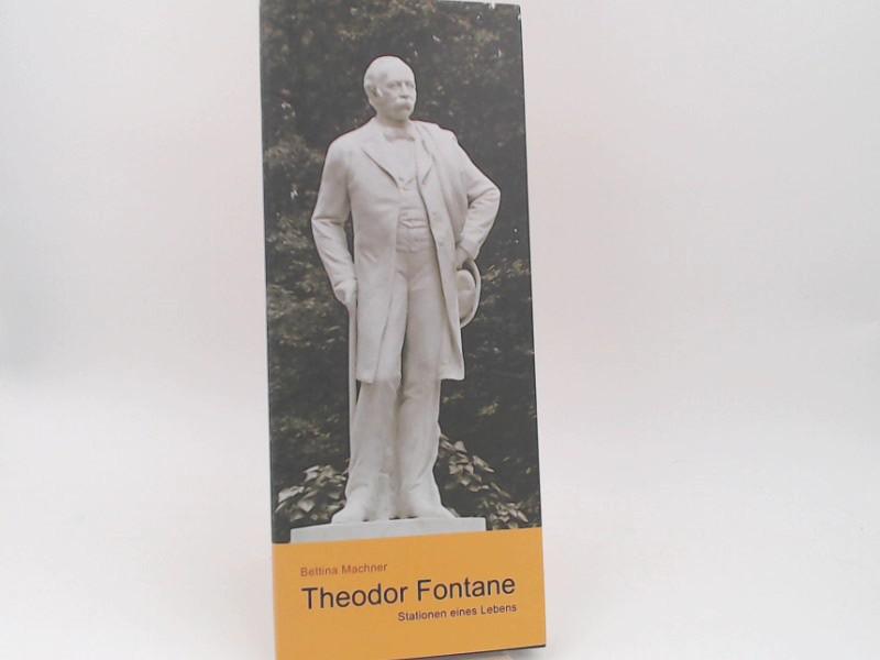 Machner, Bettina: Theodor Fontane - Stationen eines Lebens. Stiftung Stadtmuseum Berlin.