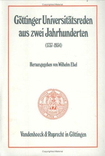 Ebel, Wilhelm (Hg.): Göttinger Universitätsreden aus zwei Jahrhunderten (1737-1934).