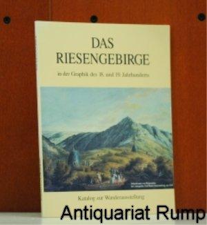 Riesengebirge e. V. (Hg.): Das Riesengebirge in der Graphik des 18. und 19. Jahrhunderts. Katalog zur Wanderausstellung. [Veröffentlichungen des Riesengebirgsmuseums in Marktoberdorf; Heft 1]