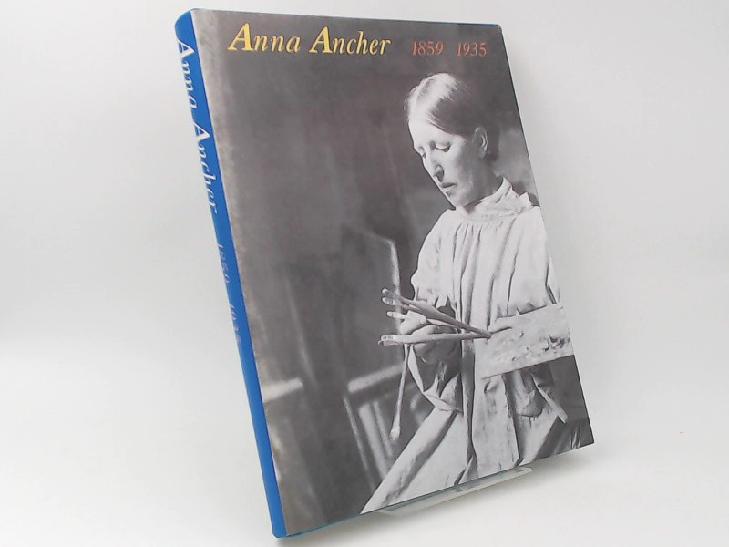 Ancher, Anna (Künstlerin) und Heide Grape-Albers (Hg.): Anna Ancher. 1859 - 1935. Malerin in Skagen. [Zur Ausstellung Hannover, Niedersächsisches Landesmuseum 8.11.1994-5.2.1995 usw.]