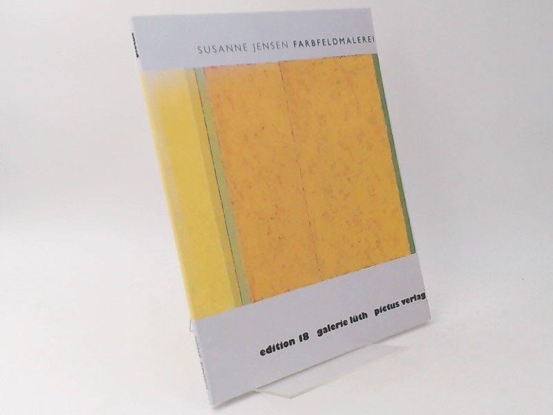 Jensen, Susanne und Hans-Heinrich Lüth (Hg.): Farbfeldmalerei. Mit Anmerkungen von Uwe Haupenthal. [Schriften des Nordfriesischen Museums Ludwig-Nissenhaus, Husum Nr. 54; Edition 18 Galerie Lüth]