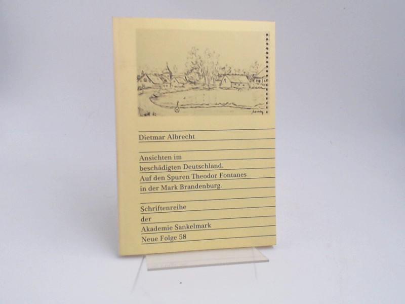 Albrecht, Dietmar: Ansichten im beschädigten Deutschland. Auf den Spuren Theodor Fontanes in der Mark Brandenburg. [Schriftenreihe der Akademie Sankelmark; Neue Folge; Heft 58]