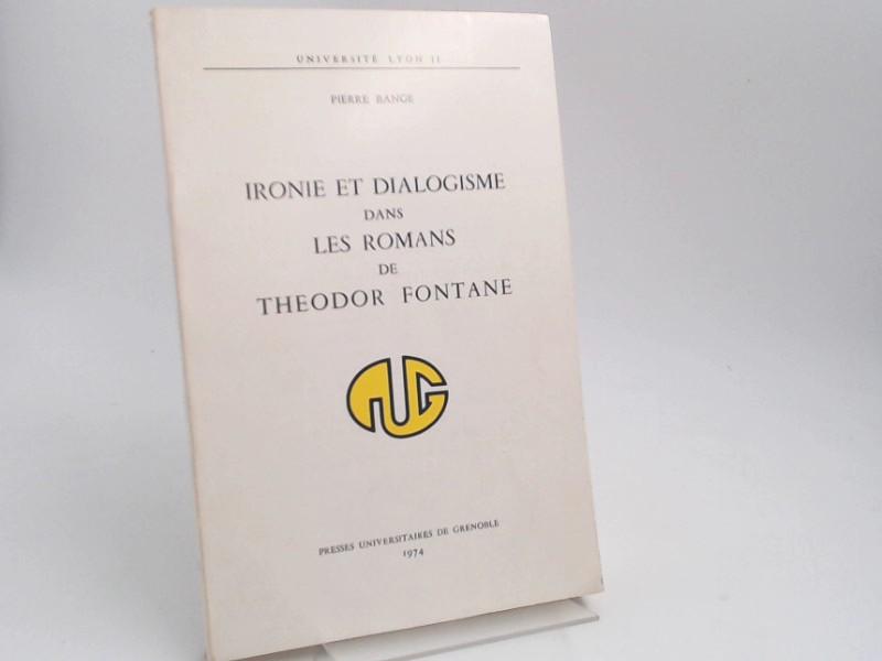 Bange, Pierre: Ironie et dialogisme dans les romans de Theodor Fontane. [Université Lyon II / Collection Thêta]