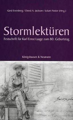 Eversberg, Gerd (Herausgeber), Karl Ernst (Gefeierter) Laage und David Jackson; Eckart Pastor (Hg.): Stormlektüren. Festschrift für Karl Ernst Laage zum 80. Geburtstag.
