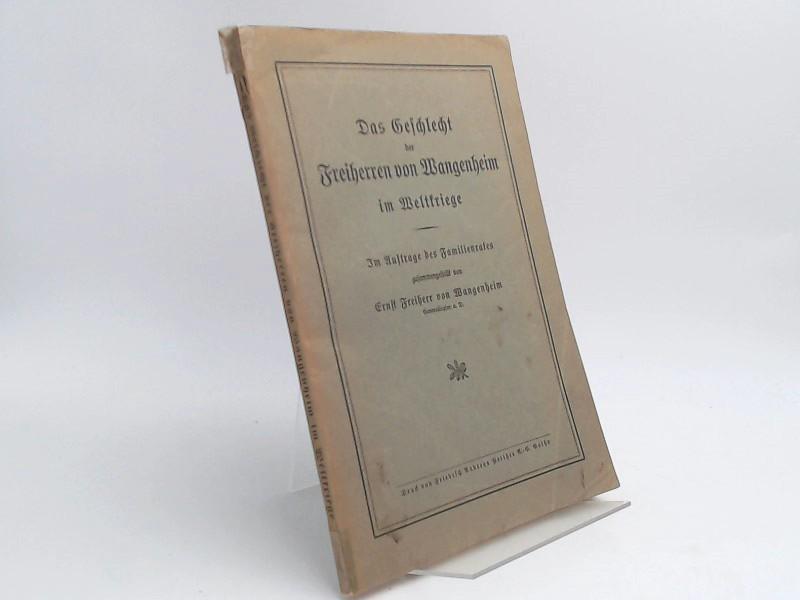Wangenheim, Ernst Freiherr von: Das Geschlecht der Freiherren von Wangenheim im Weltkriege. Im Auftrage des Familienrates.
