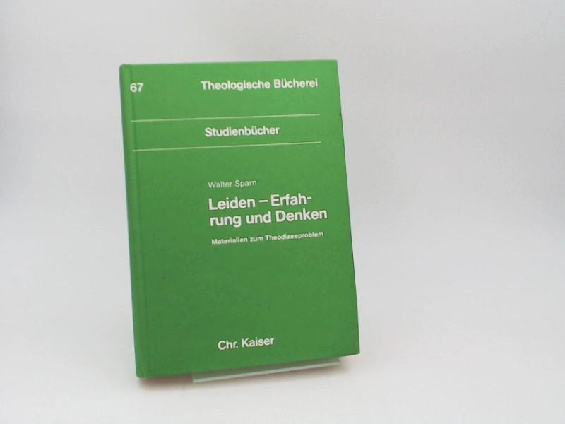 Sparn, Walter: Leiden - Erfahrung und Denken: Materialien zum Theodizeeproblem. [Theologische Bücherei; Bd. 67; Studienbücher]