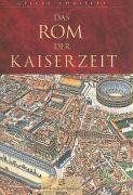 Chaillet, Gilles: Das Rom der Kaiserzeit. Mit einem Vorwort von Bertrand Lançon. Deutsche Übersetzung: Carolin Wiedemeyer