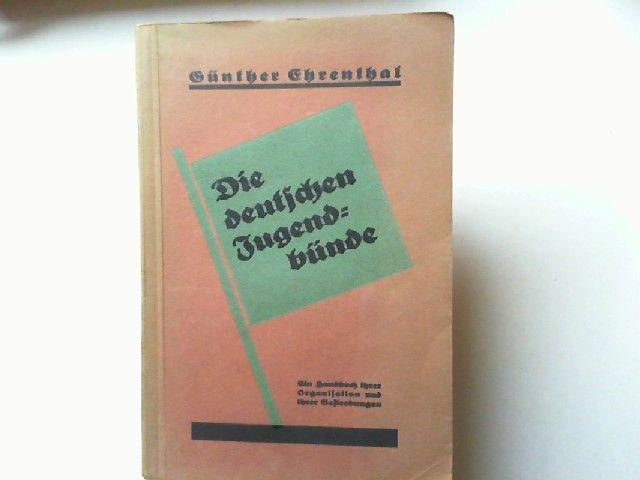 Ehrenthal, Günther: Die deutschen Jugendbünde. Ein Handbuch ihrer Organisation und ihrer Bestrebungen. Mit 4 graphischen Darstellungen der organisatorischen Bewegungen.