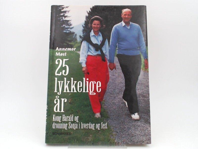 Most, Annemor: 25 lykkelige år. Kong Harald og dronning Sonja i hverdag og fest.
