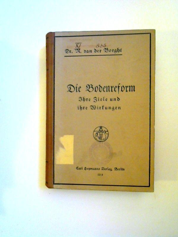 R. van der Borght (Hg.): Die Bodenreform. Ihre Ziele und ihre Wirkungen. Eine Sammlung von Aufsätzen.