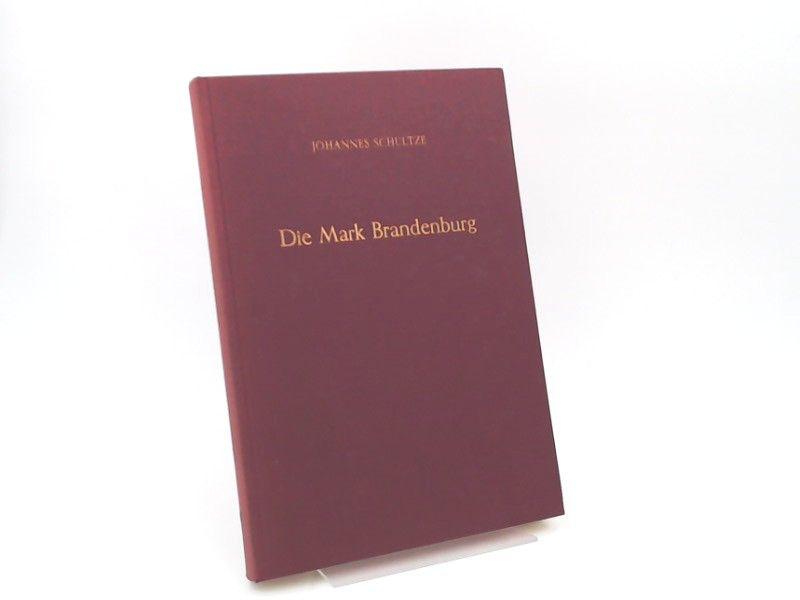 Schultze, Johannes: Die Mark Brandenburg. Dritter Band: Die Mark unter Herrschaft der Hohenzollern (1415-1535).